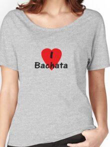 I Love Bachata - Dance T-Shirt Women's Relaxed Fit T-Shirt