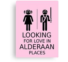 Looking for love in Alderaan places Canvas Print