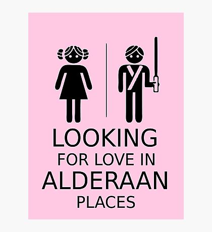 Looking for love in Alderaan places Photographic Print
