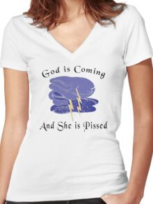 "Funny Women's ""God Is Coming And She Is Pissed"" Women's Fitted V-Neck T-Shirt"