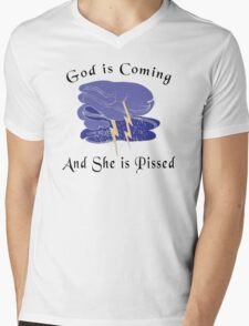 """Funny Women's """"God Is Coming And She Is Pissed"""" Mens V-Neck T-Shirt"""