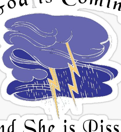 "Funny Women's ""God Is Coming And She Is Pissed"" Sticker"