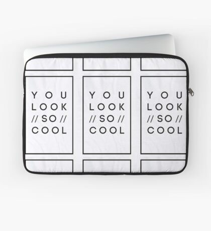 You Look So Cool Laptop Sleeve