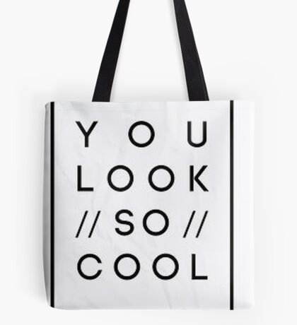 You Look So Cool Tote Bag