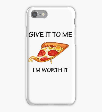 Give It To Me Pizza iPhone Case/Skin
