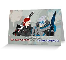 There's no Shepard without Vakarian Greeting Card