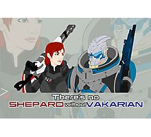 There's no Shepard without Vakarian Photographic Print