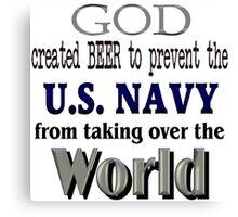 God, Beer & the U. S. Navy Canvas Print