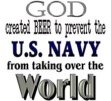 God, Beer & the U. S. Navy Photographic Print