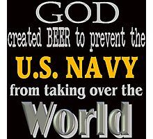 God, Beer & the U. S. Navy for Dark Backgrounds Photographic Print