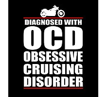 OCD Obsessive Cruising Disorder Photographic Print