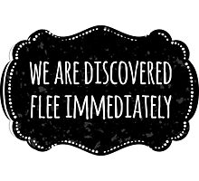 We are discovered, flee immediately Photographic Print