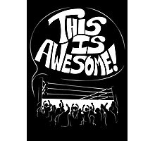Wrestling Is Awesome Photographic Print