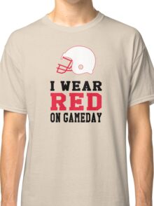 I Wear Red on Gameday Classic T-Shirt