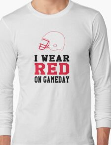 I Wear Red on Gameday Long Sleeve T-Shirt