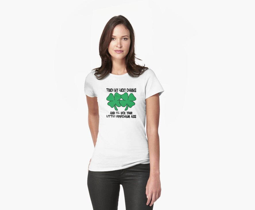 "Funny Irish ""Touch My Lucky Charms and I'll Kick Your Little Leprechaun Ass"" by HolidayT-Shirts"
