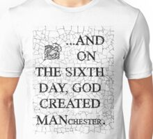 And on the 6th day... Unisex T-Shirt