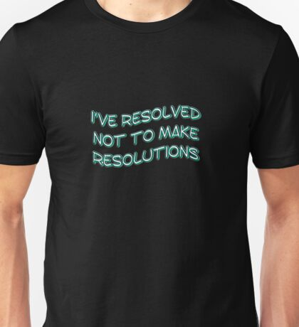 resolutions Unisex T-Shirt
