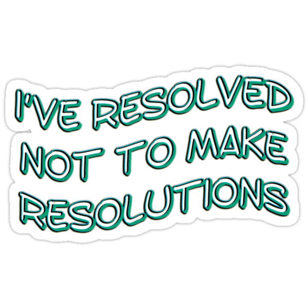 resolutions - sticker by vampvamp