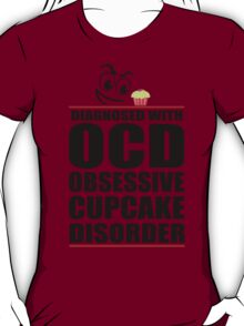 Funny Cupcakes Shirt OCD T-Shirt