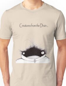 the creatures from the drain 21 Unisex T-Shirt