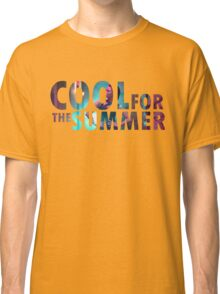 We're cool for the summer Classic T-Shirt