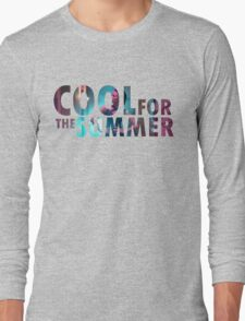 We're cool for the summer Long Sleeve T-Shirt