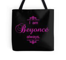 I am Beyonce always - Pink Script Tote Bag