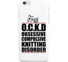 OCD Obsessive Compulsive Knitting Disorder iPhone Case/Skin