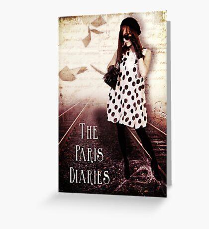 The Paris Diaries Greeting Card