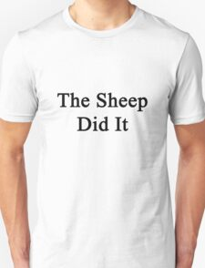 The Sheep Did It Unisex T-Shirt