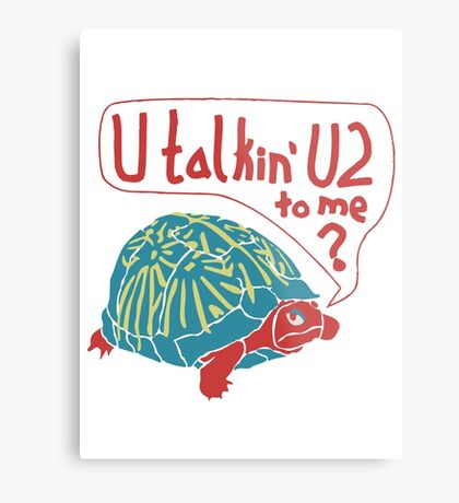Blue Turtlin' - U Talkin' U2 to Me? Metal Print