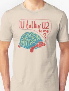 Blue Turtlin' - U Talkin' U2 to Me? T-Shirt