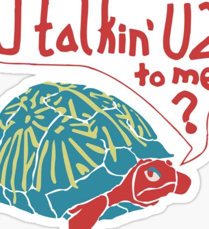 Blue Turtlin' - U Talkin' U2 to Me? Sticker