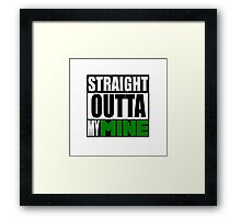 Minecraft - Straight Outta My Mine Framed Print