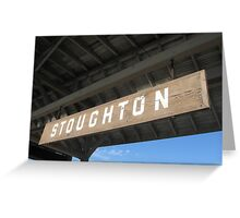 Old stoughton Sign at Stoughton's Commuter Rail Sta. Greeting Card