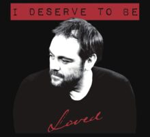 I Deserve To Be Loved T-Shirt