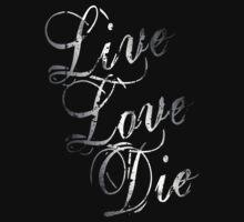 Live Love Die by bendomschine
