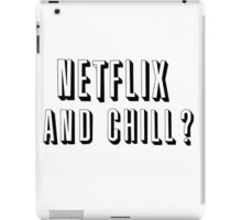 netflix and chill iPad Case/Skin