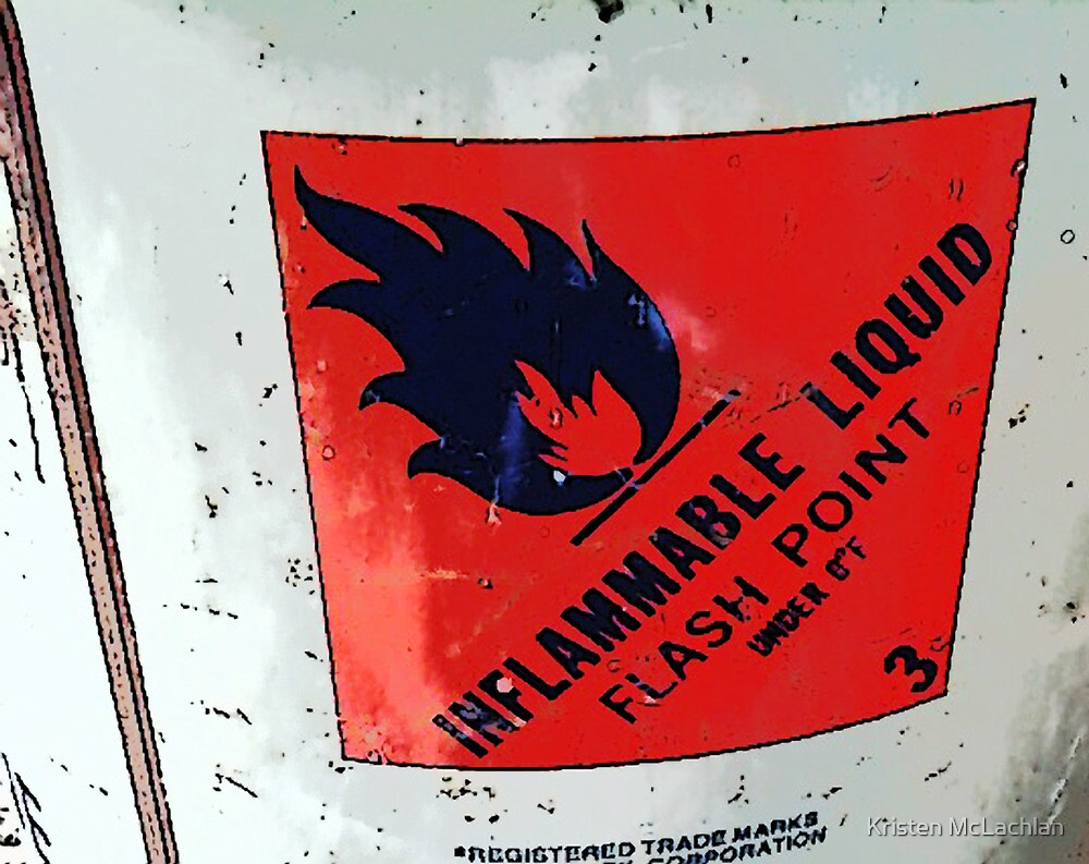 Flammable sign by Kristen McLachlan