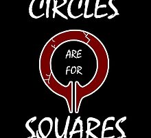 Circles are for Squares by Watercaller