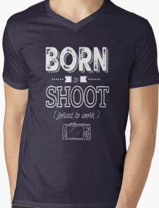 Born to shoot! Mens V-Neck T-Shirt