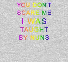 You Don't Scare Me I Was Taught By Nuns Womens Fitted T-Shirt