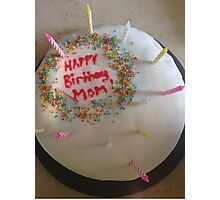 Happy Birthday Mom! Photographic Print