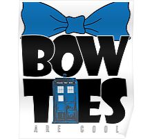 Bowties are Cool Poster