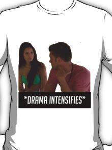 DRAMA INTENSIFIES T-Shirt
