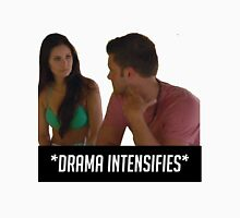 DRAMA INTENSIFIES Unisex T-Shirt