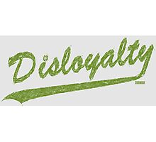 DISLOYALTY Photographic Print