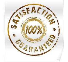 100% Satisfaction Guaranteed Gold Colors Poster