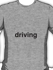 driving T-Shirt